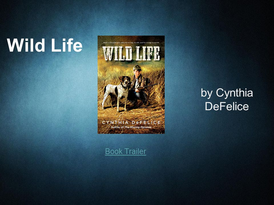 Book Trailer Wild Life by Cynthia DeFelice