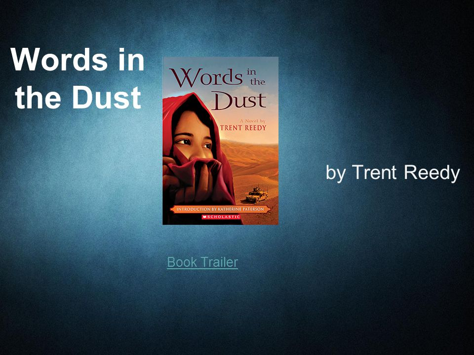Book Trailer Words in the Dust by Trent Reedy