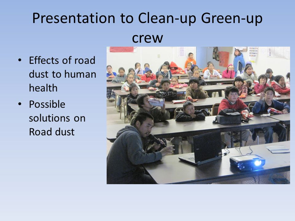 Presentation to Clean-up Green-up crew Effects of road dust to human health Possible solutions on Road dust
