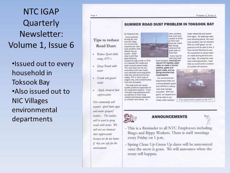 NTC IGAP Quarterly Newsletter: Volume 1, Issue 6 Issued out to every household in Toksook Bay Also issued out to NIC Villages environmental departments