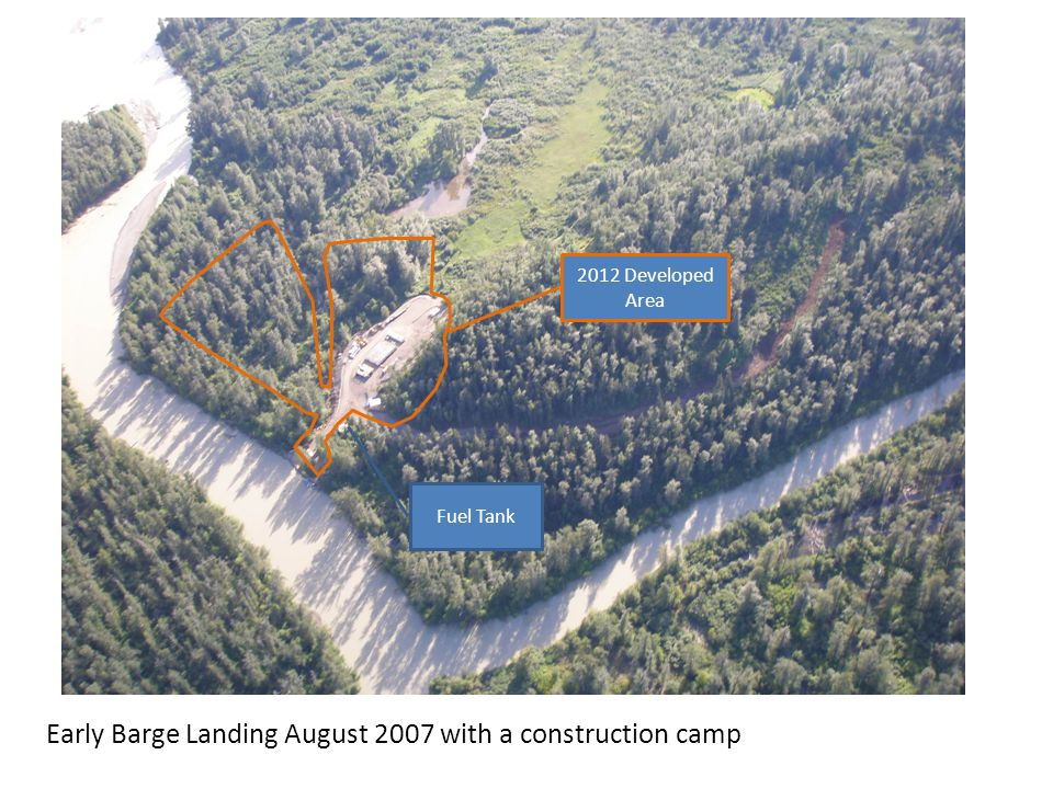 Early Barge Landing August 2007 with a construction camp Fuel Tank 2012 Developed Area