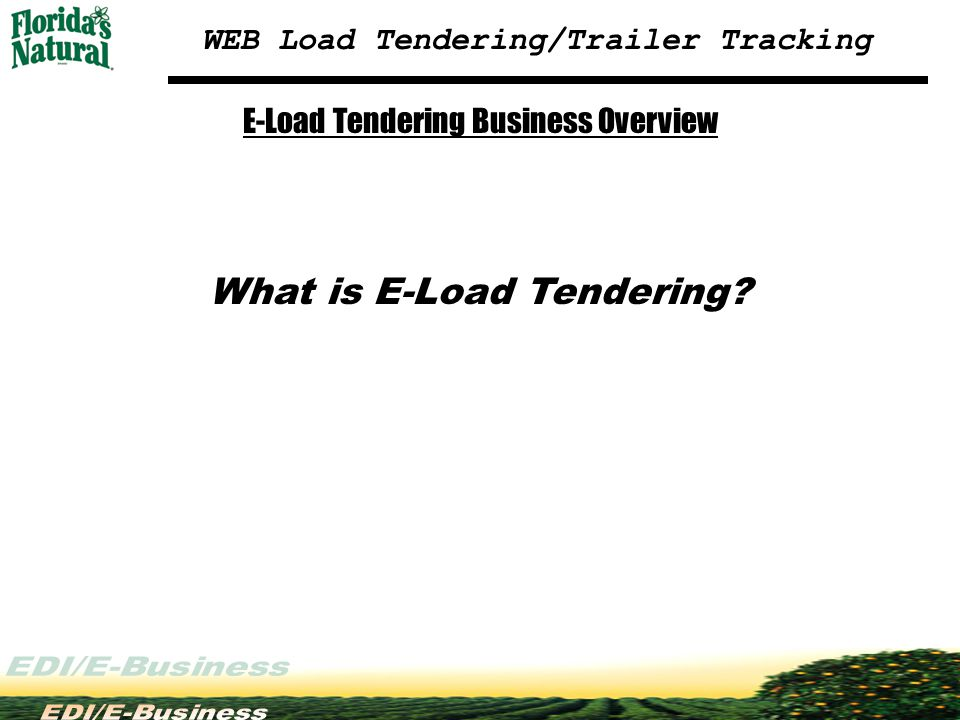 WEB Load Tendering/Trailer Tracking Questions/Comments Questions?