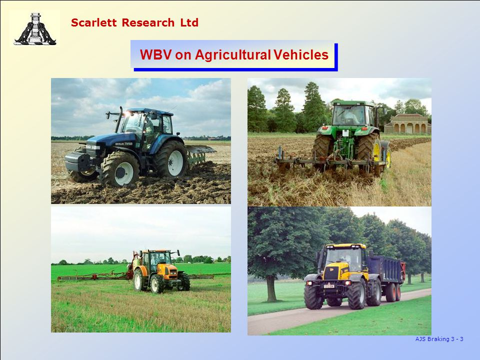 Scarlett Research Ltd AJS Braking 3 - 4 WBV on Agricultural Vehicles