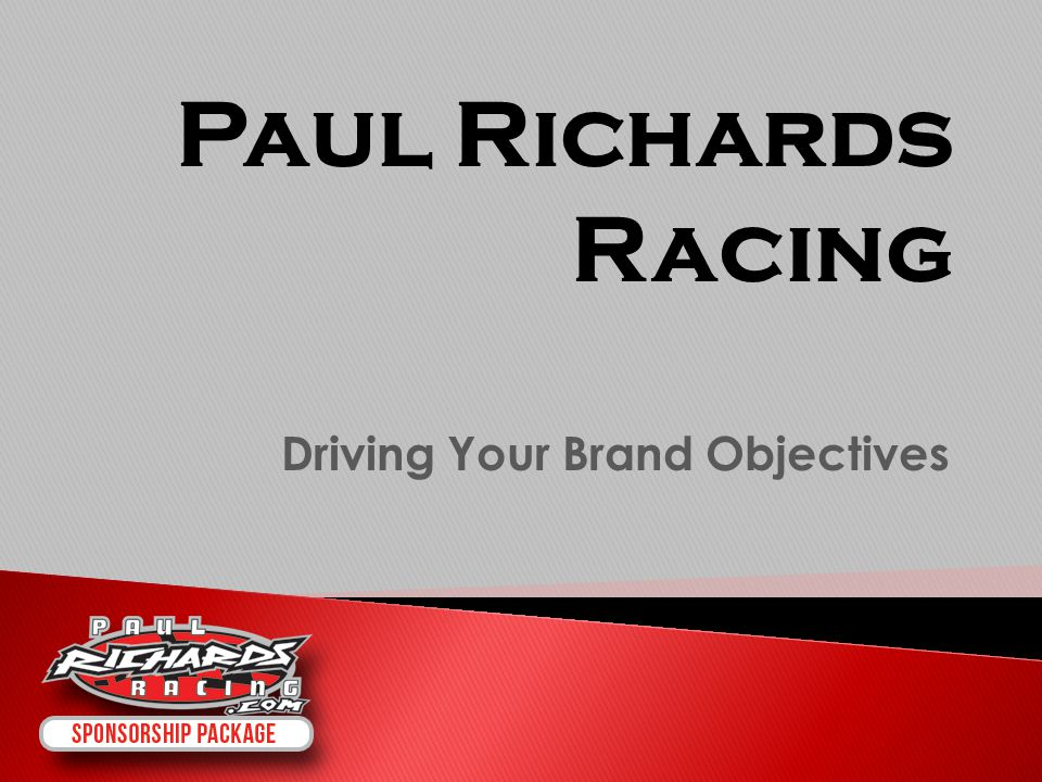 Driving Your Brand Objectives Paul Richards Racing