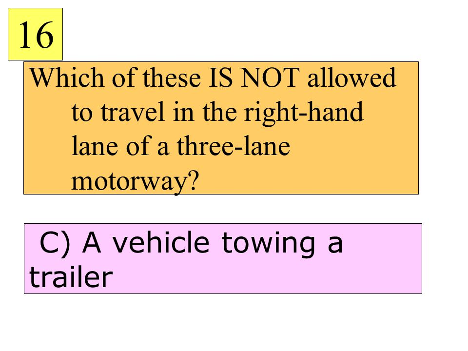 Which of these IS NOT allowed to travel in the right-hand lane of a three-lane motorway.