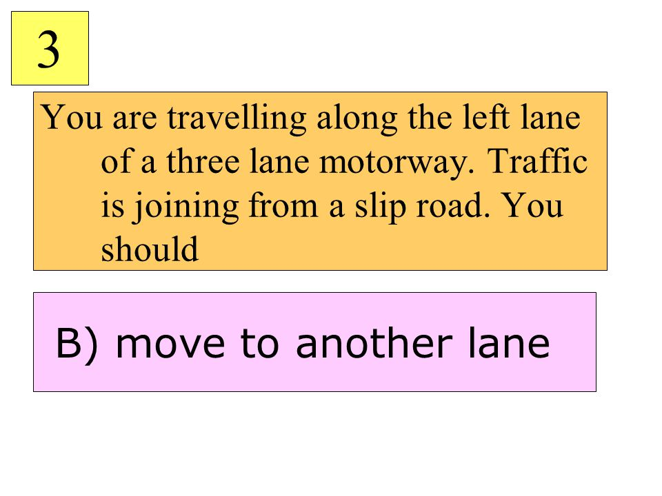 You are travelling along the left lane of a three lane motorway.
