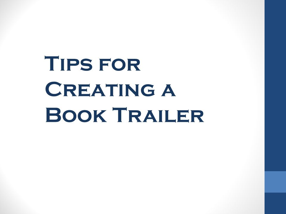 Tips for Creating a Book Trailer
