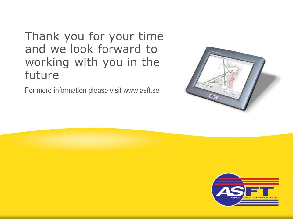 Thank you for your time and we look forward to working with you in the future For more information please visit www.asft.se