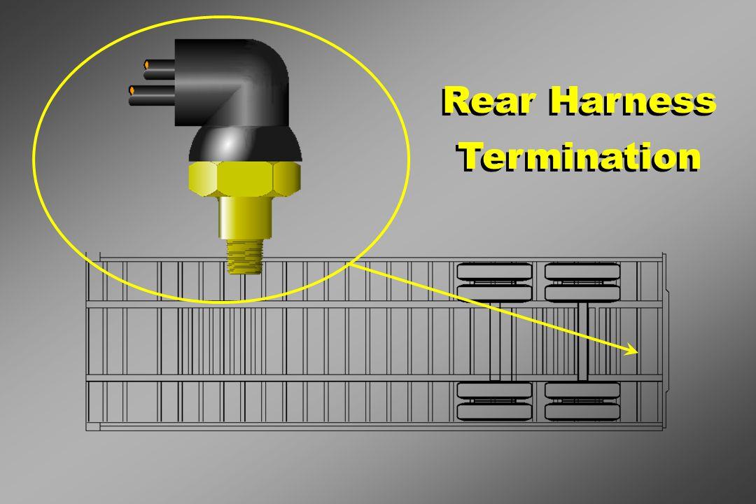 Rear Harness Termination Rear Harness Termination
