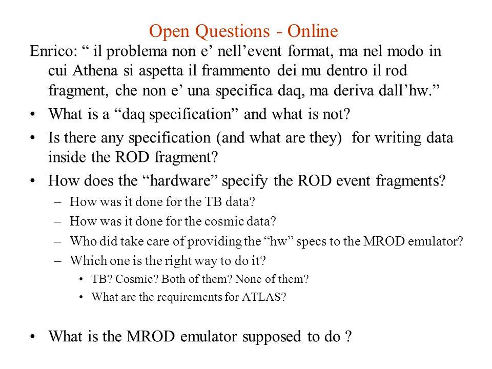 """Open Questions - Online Enrico: """" il problema non e' nell'event format, ma nel modo in cui Athena si aspetta il frammento dei mu dentro il rod fragmen"""