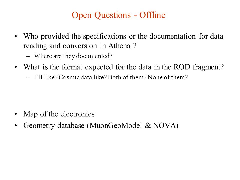 Open Questions - Offline Who provided the specifications or the documentation for data reading and conversion in Athena .