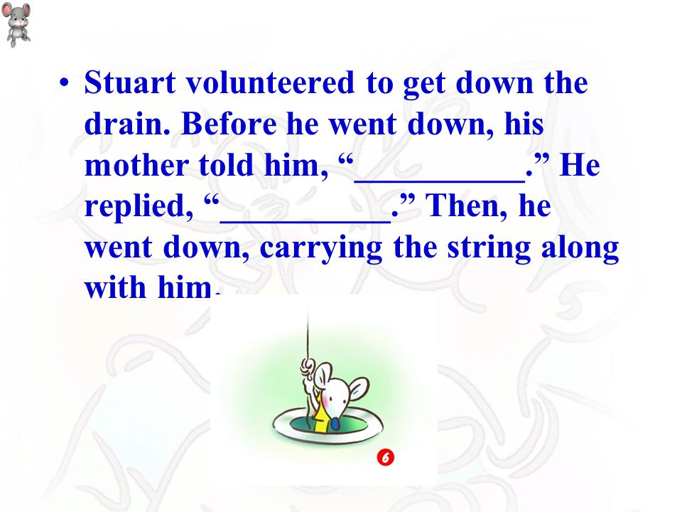 After Mr. Little knew about his, he let Stuart Little sit on his hand and walked into the bathroom. He pointed at Stuart and said __________ to his fa
