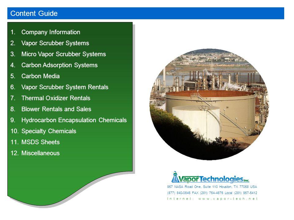 Content Guide 1.Company Information 2.Vapor Scrubber Systems 3.Micro Vapor Scrubber Systems 4.Carbon Adsorption Systems 5.Carbon Media 6.Vapor Scrubbe