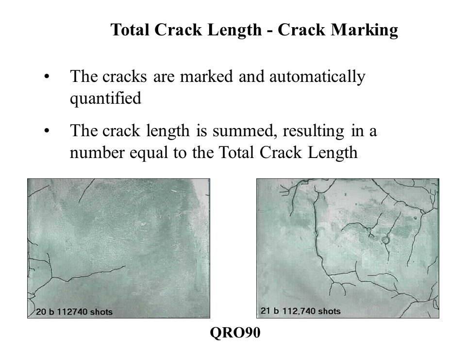 Total Crack Length - Crack Marking The cracks are marked and automatically quantified The crack length is summed, resulting in a number equal to the Total Crack Length QRO90