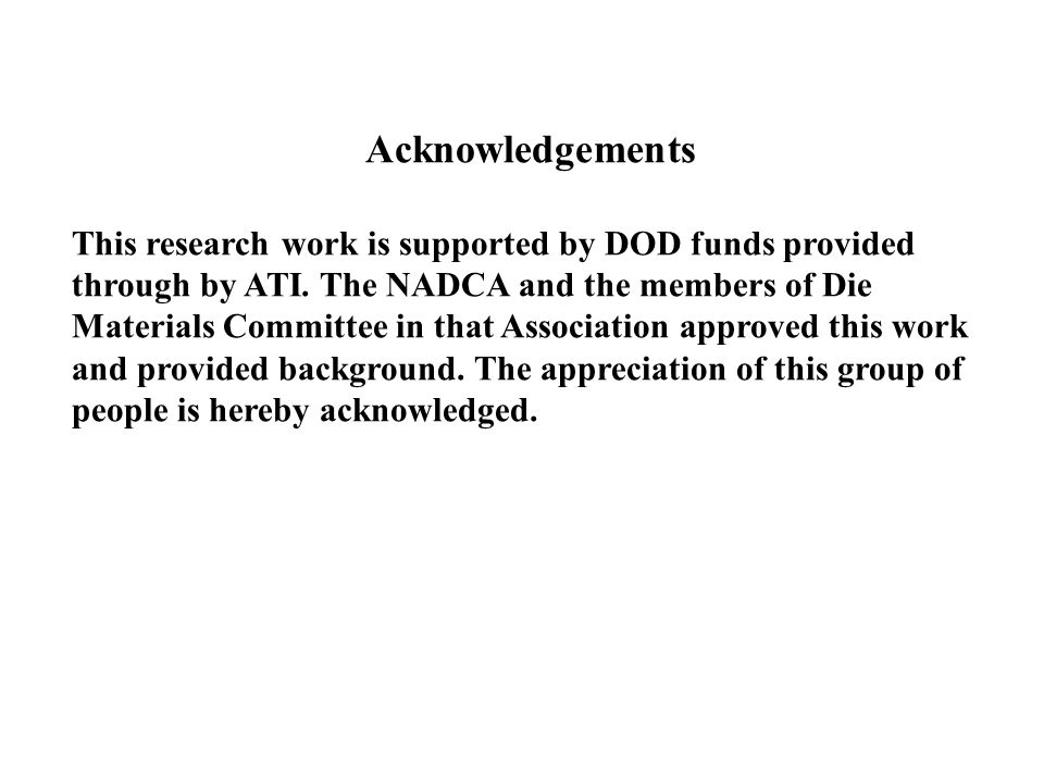 Acknowledgements This research work is supported by DOD funds provided through by ATI.