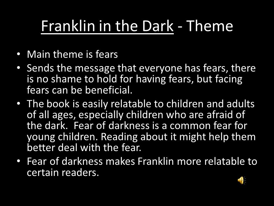 Franklin in the Dark-Overview Story of a young turtle boy who is afraid of the dark.