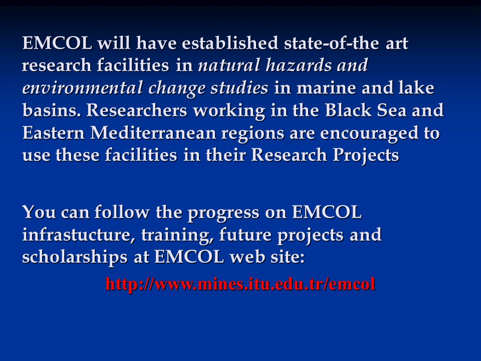EMCOL will have established state-of-the art research facilities in natural hazards and environmental change studies in marine and lake basins.
