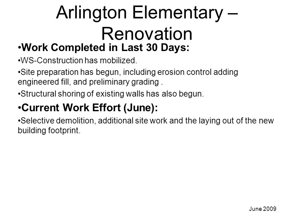Arlington Elementary – Renovation Work Completed in Last 30 Days: WS-Construction has mobilized.
