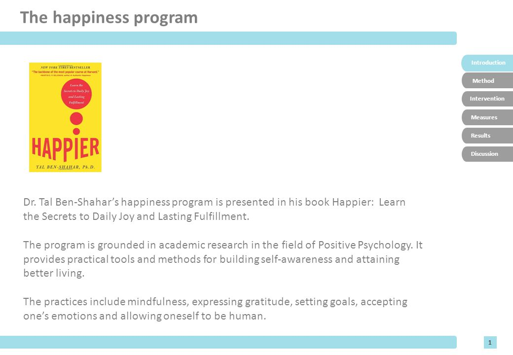 1 The happiness program Introduction Intervention Results Discussion Dr.