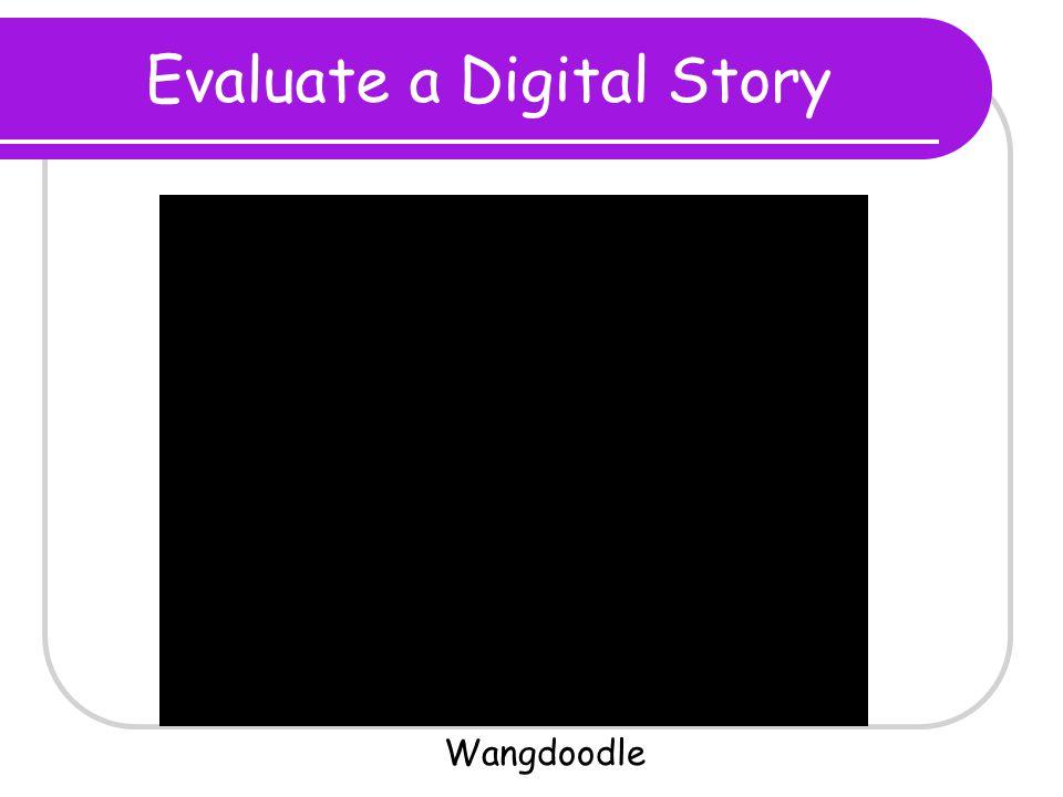 Evaluate a Digital Story Wangdoodle
