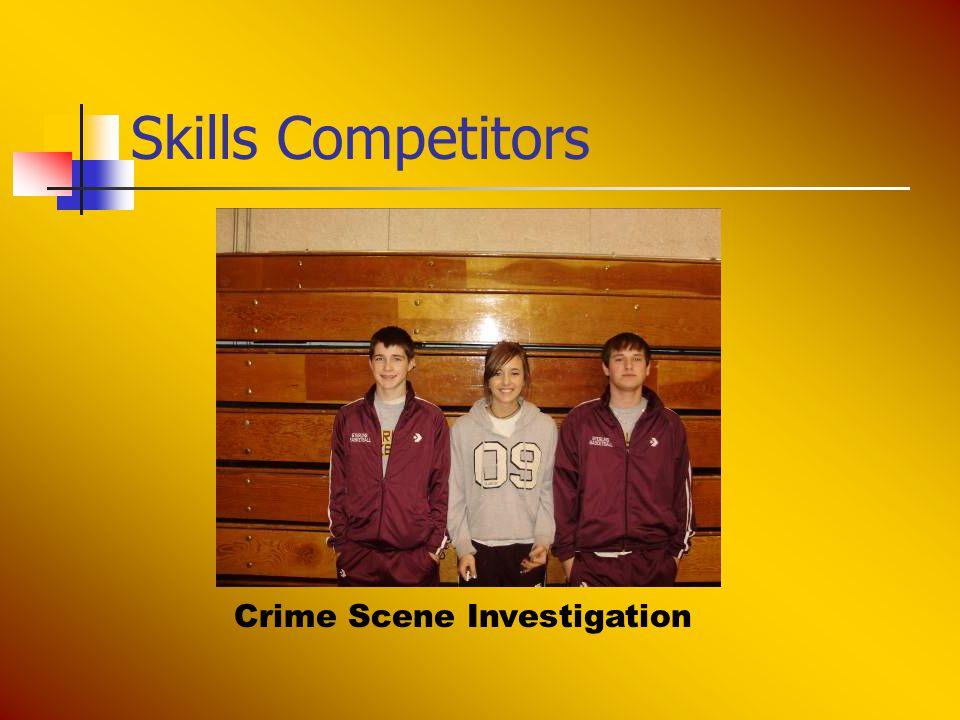 Skills Competitors Crime Scene Investigation