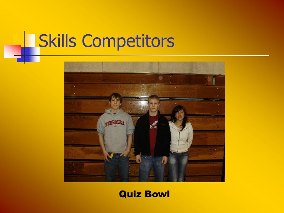 Skills Competitors Quiz Bowl