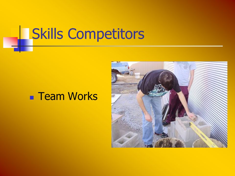 Skills Competitors Team Works