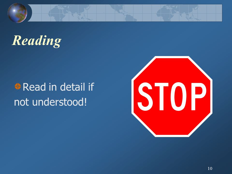10 Reading Read in detail if not understood!