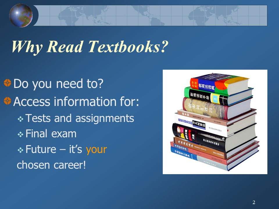 2 Why Read Textbooks. Do you need to.