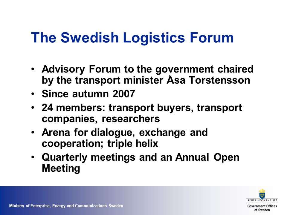 Ministry of Enterprise, Energy and Communications Sweden Thank you for the attention.