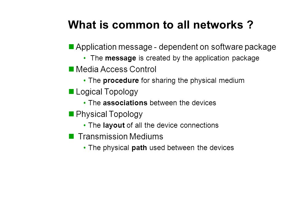 What is common to all networks .