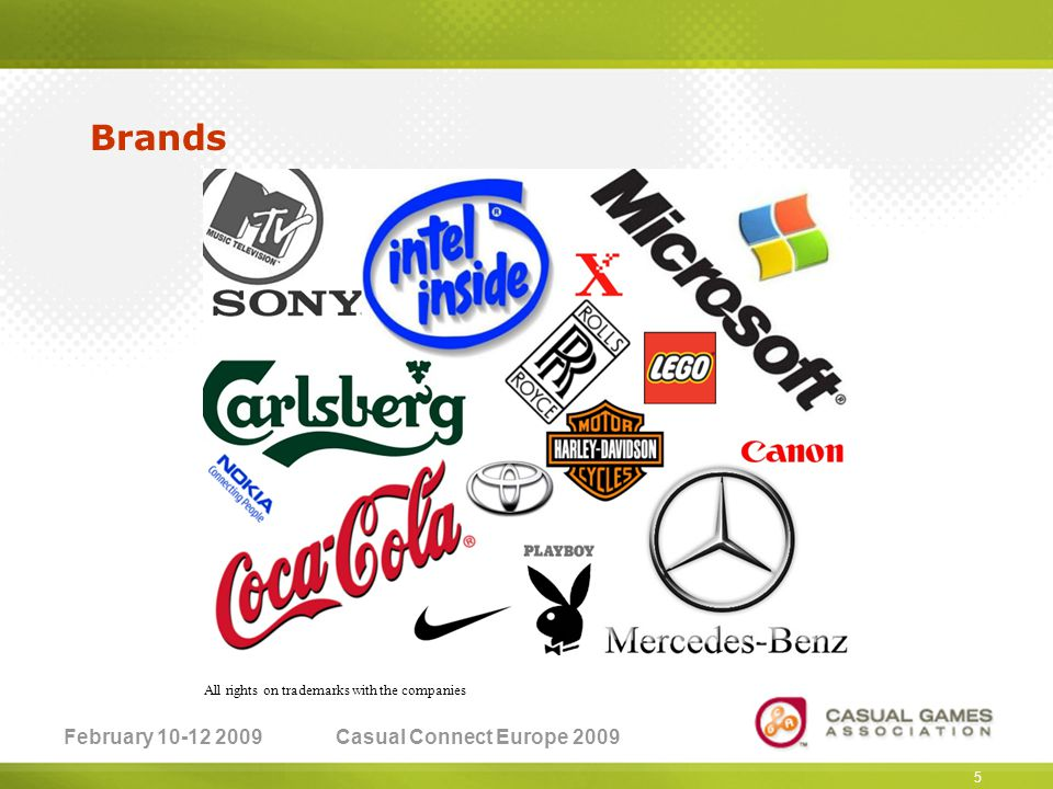 February 10-12 2009Casual Connect Europe 2009 5 Brands All rights on trademarks with the companies