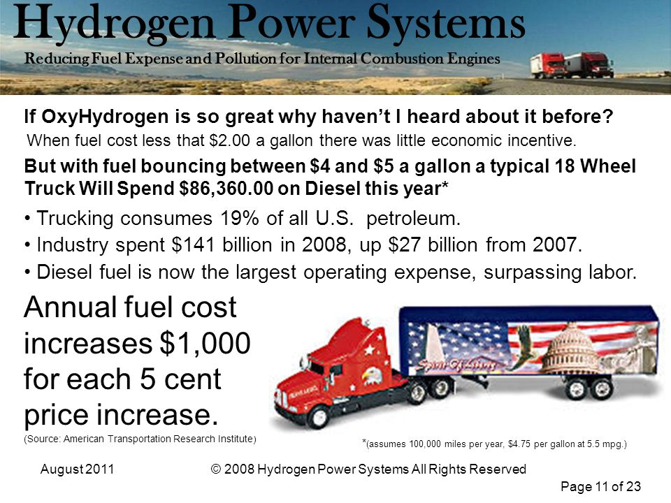 Page 11 of 23 Hydrogen Power Systems Reducing Fuel Expense and Pollution for Internal Combustion Engines August 2011© 2008 Hydrogen Power Systems All