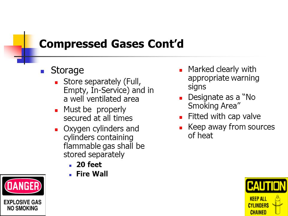 Compressed Gases (Cylinders) Hazards Flammable or Combustible Explosive Corrosive Poisonous or a combination of hazards