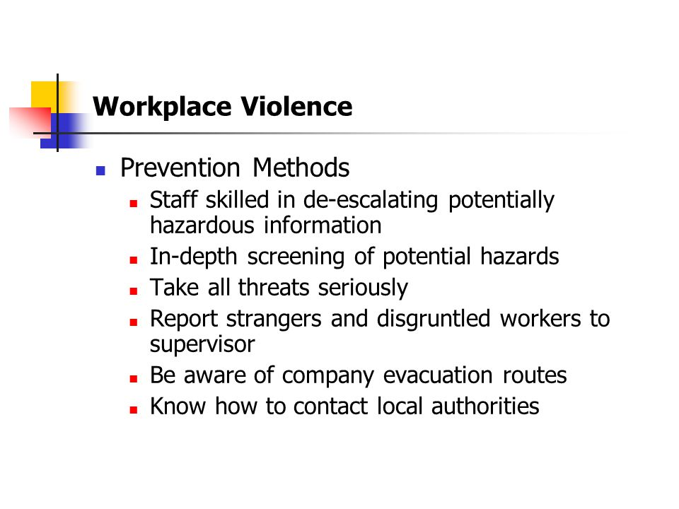 Workplace Violence Risk Factors Contact with public Delivery of valuable property Working on a mobile unit Working alone or in small numbers Signs or