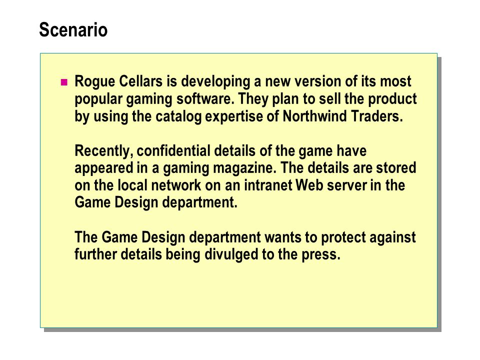 Scenario Rogue Cellars is developing a new version of its most popular gaming software.