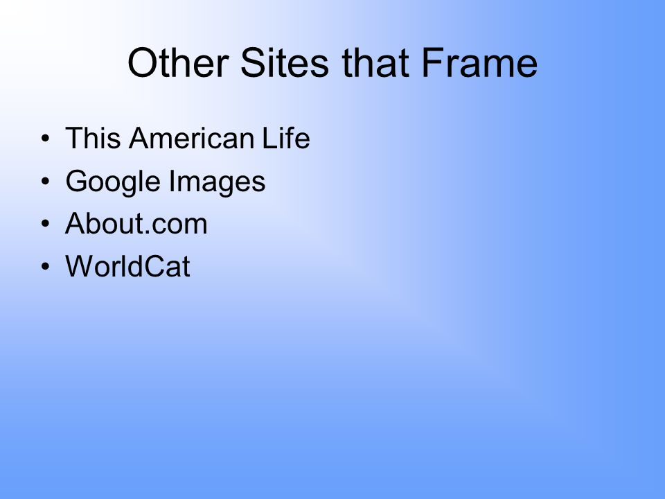 Other Sites that Frame This American Life Google Images About.com WorldCat