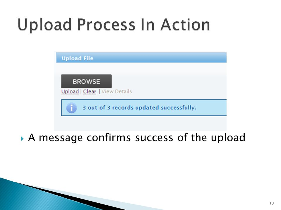 13  A message confirms success of the upload