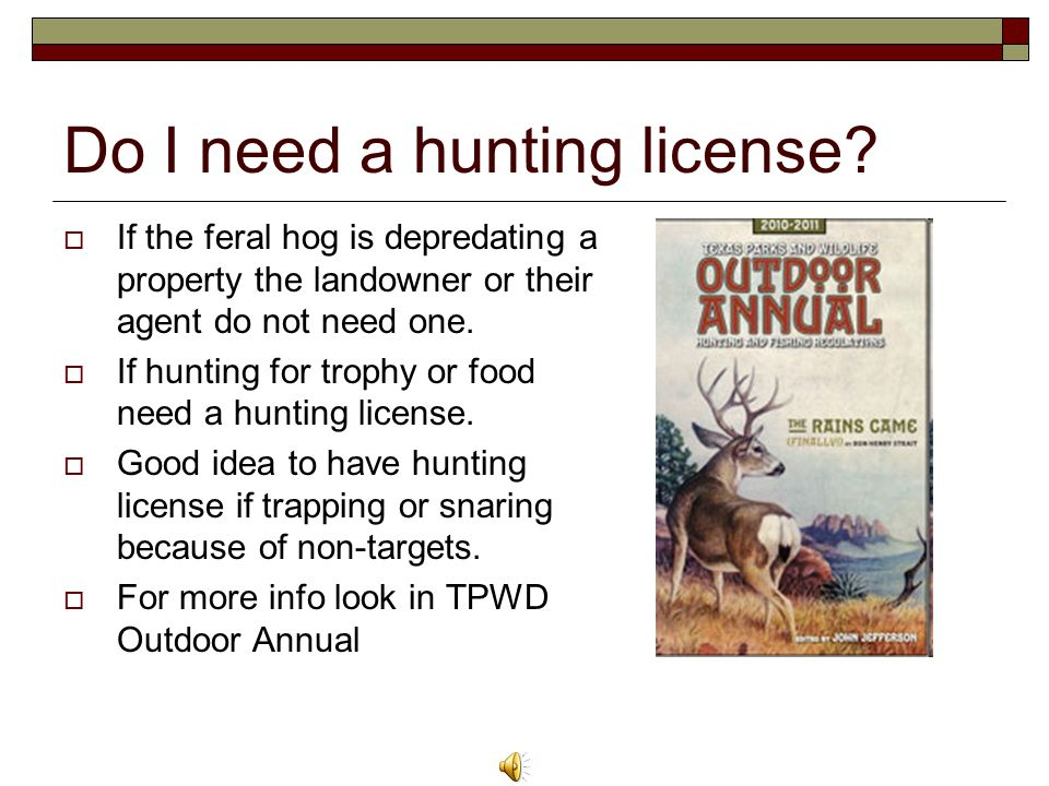 Do I need a hunting license.