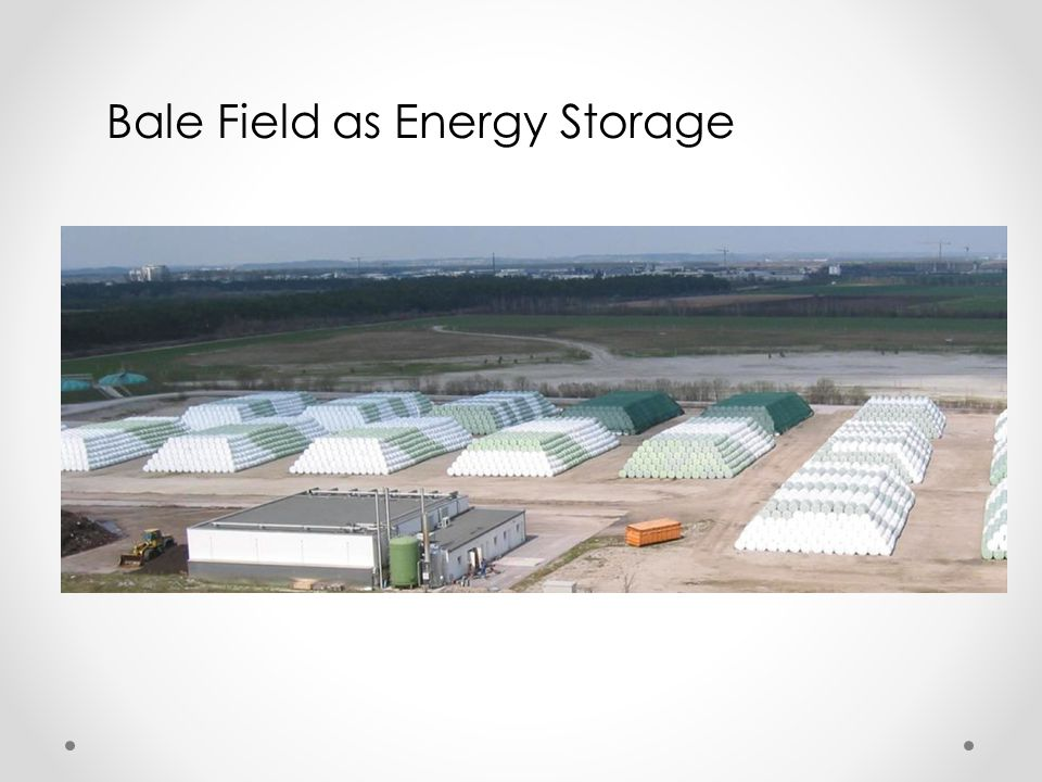 Bale Field as Energy Storage