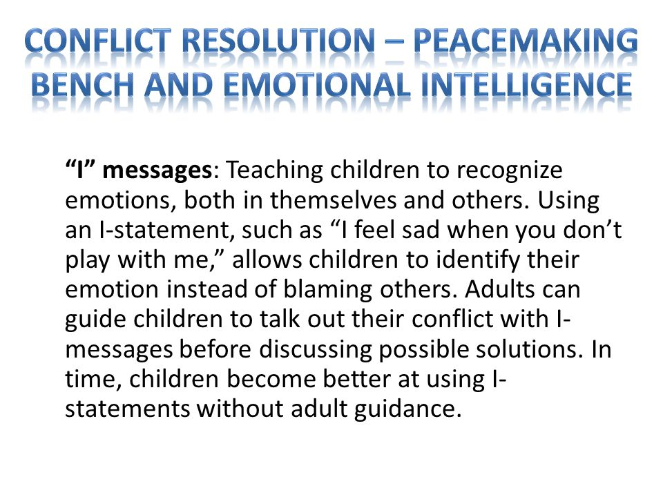 I messages: Teaching children to recognize emotions, both in themselves and others.