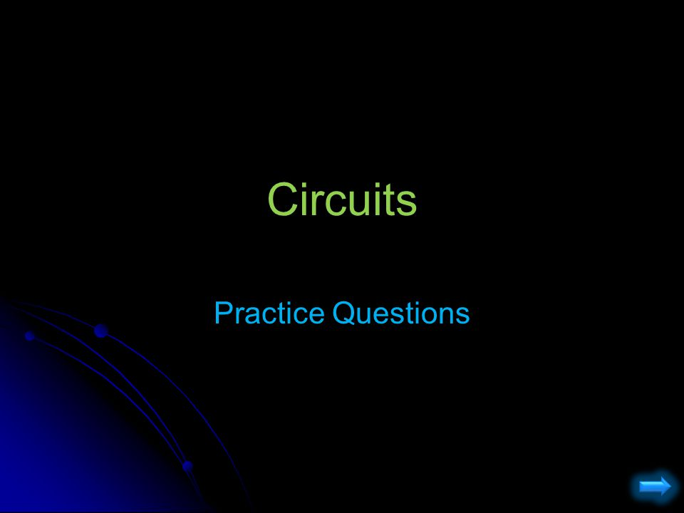 Circuits Practice Questions