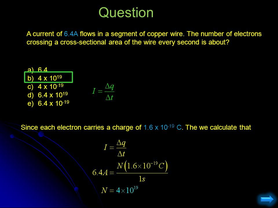 Question A current of 6.4A flows in a segment of copper wire. The number of electrons crossing a cross-sectional area of the wire every second is abou
