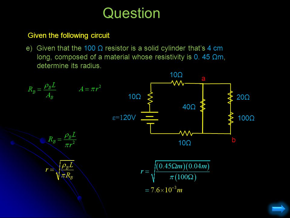 Question Given the following circuit e) Given that the 100 Ω resistor is a solid cylinder that's 4 cm long, composed of a material whose resistivity i