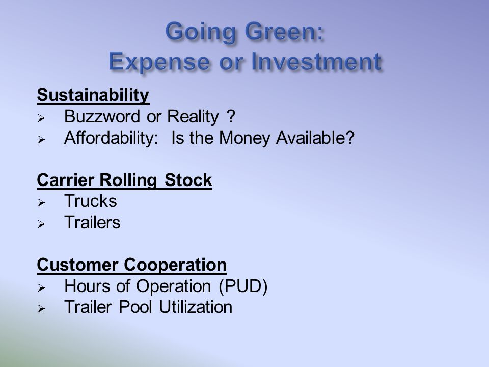 Sustainability  Buzzword or Reality .  Affordability: Is the Money Available.