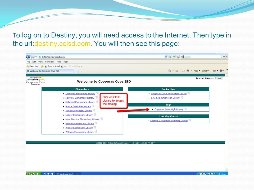 T o log on to Destiny, you will need access to the Internet.