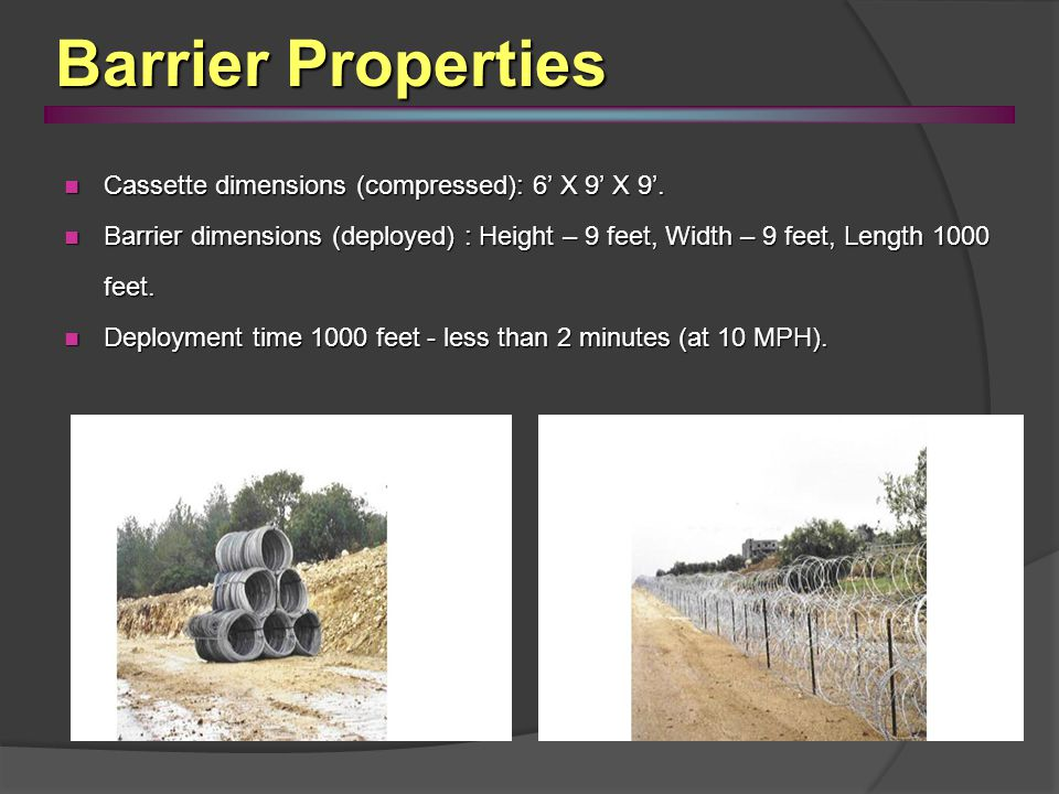 Barrier Properties Cassette dimensions (compressed): 6' X 9' X 9'.