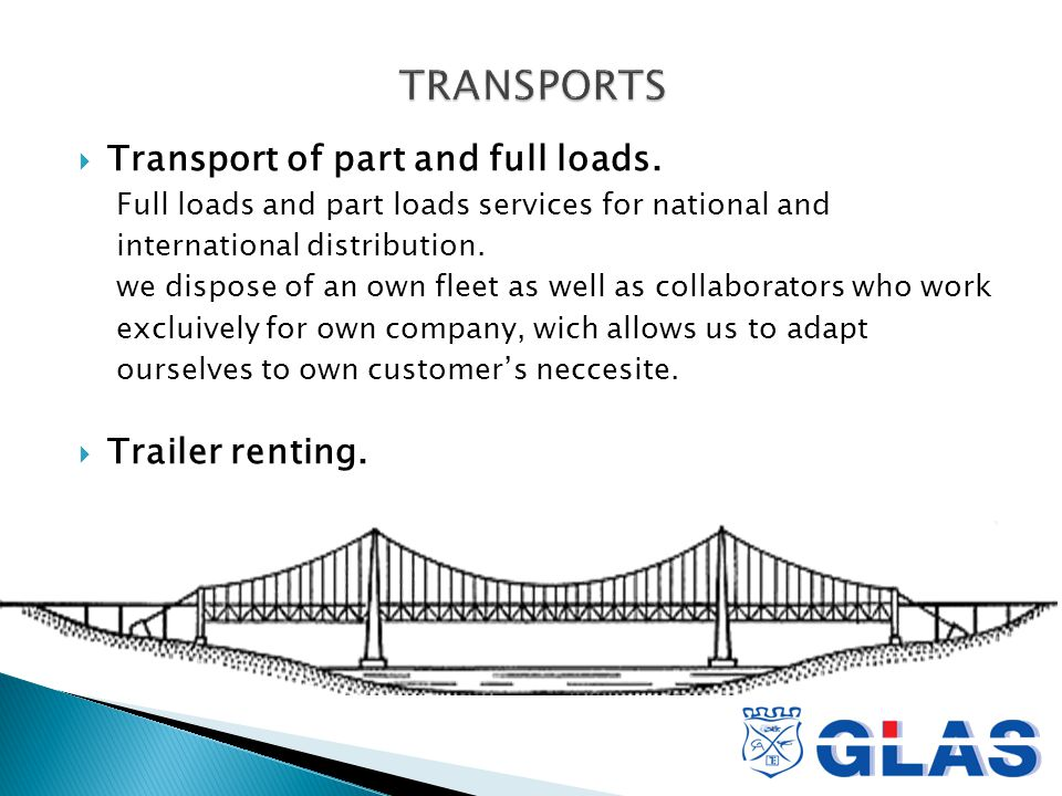  Transport of part and full loads.