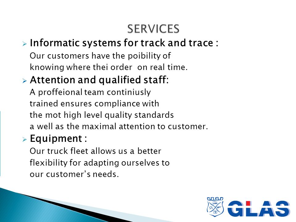  Informatic systems for track and trace : Our customers have the poibility of knowing where thei order on real time.