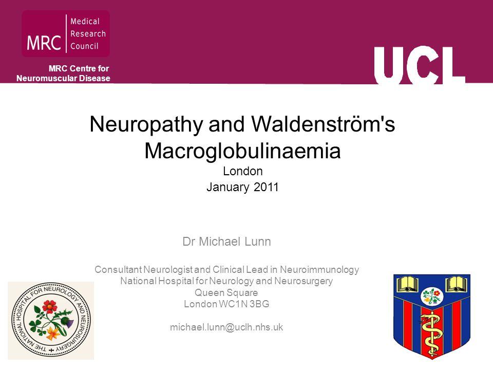 Neuropathy and Waldenstrom's Macroglobulinaemia What is a nerve.